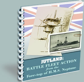 Jutland: Battle Fleet Action from the Fore-top of HMS Neptune